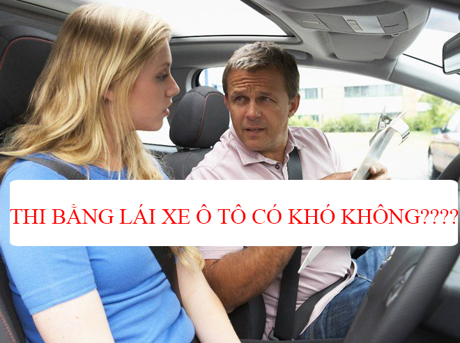 Thi bằng lái xe ô tô có khó không
